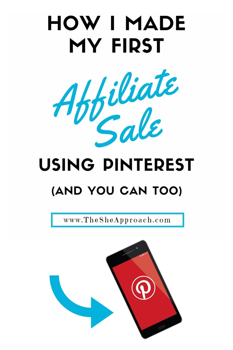 How I made my first affiliate sale with Pinterest. Find out how you can make money on social media and earn online. Check out The She Approach for more blogging tips for new bloggers.